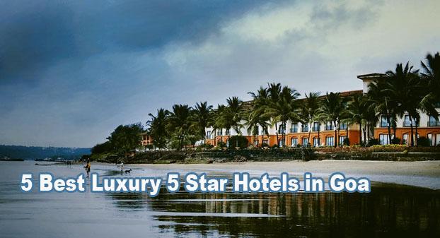 Top 5 Best 5 Star Hotels In Goa Luxury 5 Star Beach