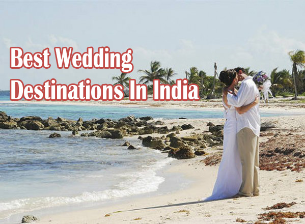 Top 10 Best Wedding Destinations In India