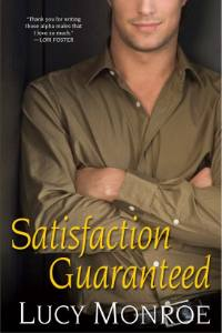 Satisfaction Guaranteed by Lucy Monroe