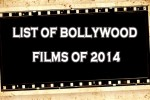 Upcoming Bollywood Movies 2014