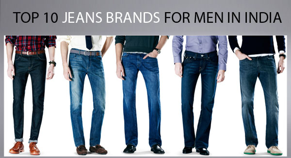 Popular Jeans Brands for Men in India  Famous Jeans Brand of