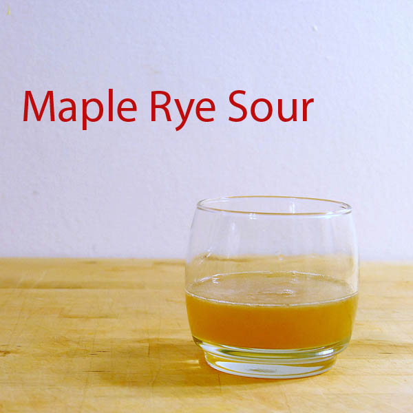 Maple Rye Sour whiskey