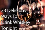 Best 23 Drink whiskey Tonight