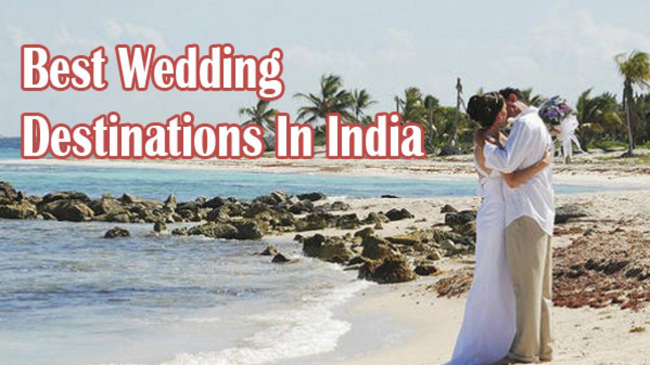 Top 10 Best Wedding Destinations In India – CrazyPundit.com