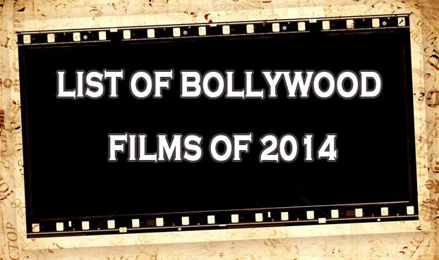 Upcoming Bollywood Movies 2014